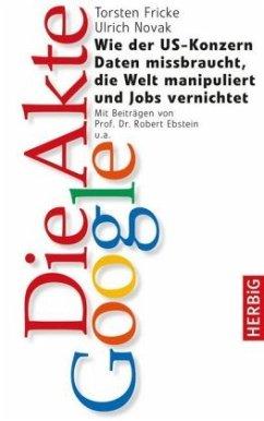 Die Akte Google - Fricke, Torsten; Novack, Ulrich
