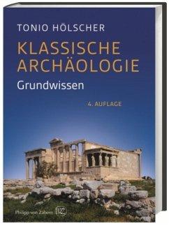 Klassische Archäologie - Hölscher, Tonio