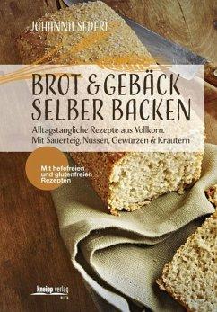 Brot & Gebäck selber backen - Sederl, Johanna