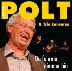 Da fahrma nimma hin, 2 Audio-CDs - Polt, Gerhard; Trio Converso