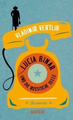 Lucia Binar und die russische Seele - Vertlib, Vladimir
