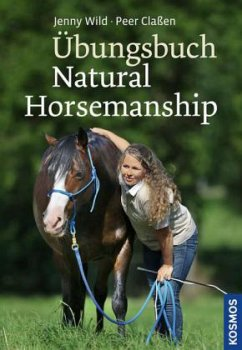 Übungsbuch Natural Horsemanship - Wild, Jenny; Claßen, Peter