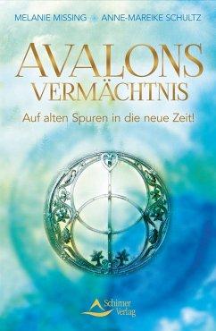 Avalons Vermächtnis - Missing, Melanie; Schultz, Anne-Mareike