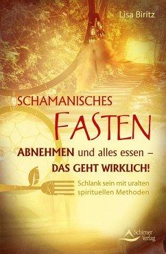 Schamanisches Fasten - Biritz, Lisa