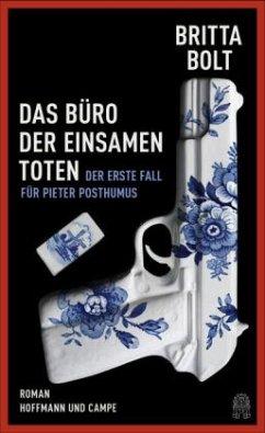 Das Büro der einsamen Toten / Pieter Posthumus Bd.1 (Restexemplar) - Bolt, Britta