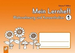 Mein Lernheft: Wahrnehmung und Konzentration 01 - Mithra, Salome P.