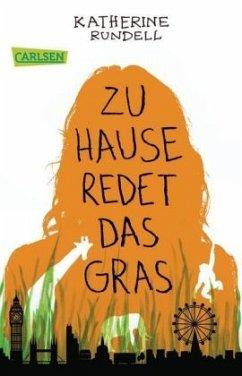 Zu Hause redet das Gras - Rundell, Katherine