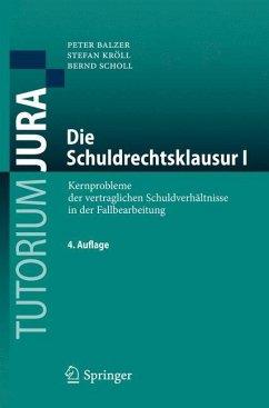 Die Schuldrechtsklausur I - Balzer, Peter; Kröll, Stefan; Scholl, Bernd