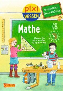 Basiswissen Grundschule: Mathe / Pixi Wissen Bd.86