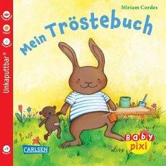 Eines der tollen Baby Pixi Bücher: Mein Tröstebuch. Super als Babybuch.