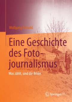 Eine Geschichte des Fotojournalismus - Pensold, Wolfgang