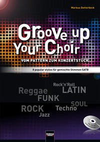 Groove up your Choir (SATB INKL. CD) - Detterbeck, Markus