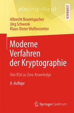 Moderne Verfahren der Kryptographie - Beutelspacher, Albrecht; Schwenk, Jörg; Wolfenstetter, Klaus-Dieter
