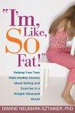 """""""I'm, Like, SO Fat!"""" (eBook, ePUB)"""