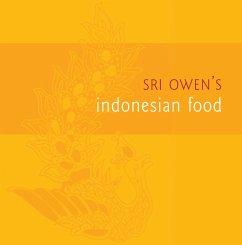 Sri Owen's Indonesian Food (eBook, ePUB) - Owen, Sri