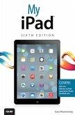 My iPad (covers iOS 7 on iPad Air, iPad 3rd/4th generation, iPad2, and iPad mini) (eBook, PDF)