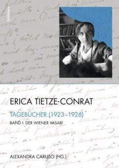 Tagebücher - Band I: Der Wiener Vasari (1923-1926), Band II: Mit den Mitteln der Disziplin (1937-1938), Band III: Register - Tietze-Conrat, Erica