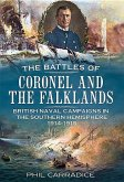 The Battles of Coronel and the Falklands: British Naval Campaigns in the Southern Hemisphere 1914-15