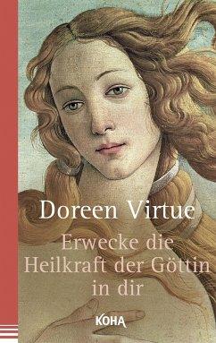 Erwecke die Heilkraft der Göttin in dir - Virtue, Doreen