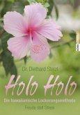 Holo Holo - Die hawaiianische Lockerungsmethode
