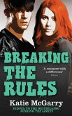 Breaking The Rules (A Pushing the Limits Novel) (eBook, ePUB)