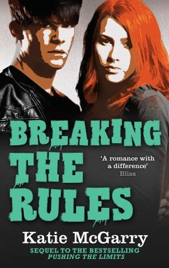 Breaking The Rules (A Pushing the Limits Novel)