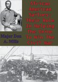African American Sailors: Their Role In Helping The Union To Win The Civil War (eBook, ePUB)