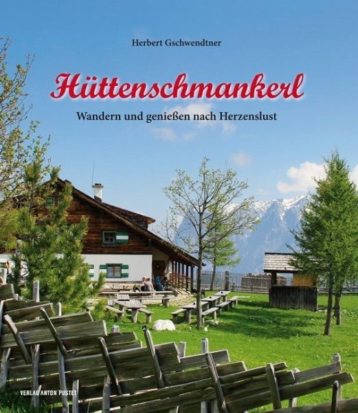 Hüttenschmankerl - Gschwendtner, Herbert