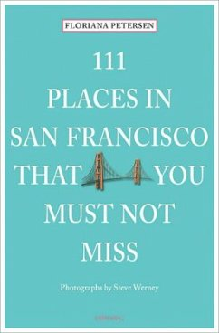 111 Places in San Francisco that you must not miss - Petersen, Floriana