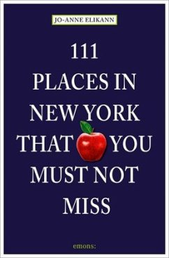111 Places in New York that you must not miss - Elikann, Jo-Anne