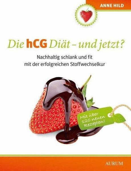 Die Hcg Diat Und Jetzt Von Anne Hild Portofrei Bei Bucher De