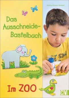 Das Ausschneide-Bastelbuch - Im Zoo - Küssner-Neubert, Andrea