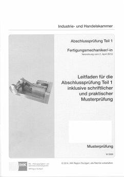 PAL-Musteraufgabensatz Leitfaden für die Abschlussprüfung Teil 1 inkl. schriftlicher und praktischer Musterprüfung Fertigungsmechaniker/-in (0596) - Pook, Anette