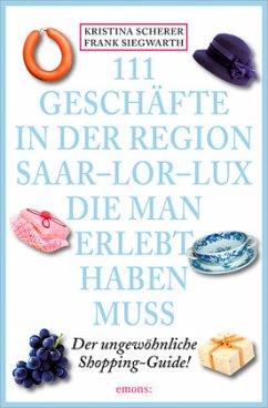 111 Geschäfte in der Region Saar-Lor-Lux, die m...