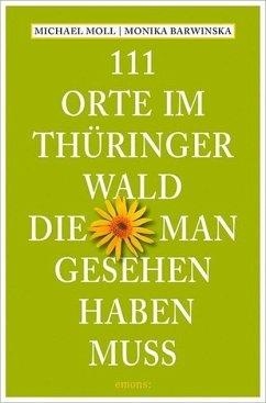 111 Orte im Thüringer Wald, die man gesehen hab...