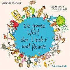 Die ganze Welt der Lieder und Reime, 1 Audio-CD - Wiencirz, Gerlinde