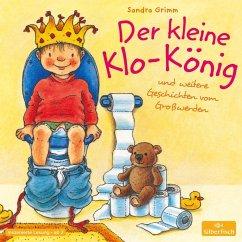 Der kleine Klo-König, 1 Audio-CD - Grimm, Sandra