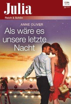 Als wäre es unsere letzte Nacht (eBook, ePUB) - Oliver, Anne