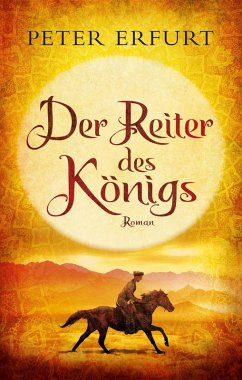 Der Reiter des Königs (eBook, ePUB) - Erfurt, Peter