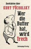 Wer die Butter hat, wird frech (eBook, ePUB)