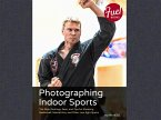 Photographing Indoor Sports (eBook, PDF)
