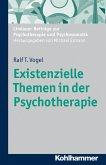 Existenzielle Themen in der Psychotherapie (eBook, ePUB)