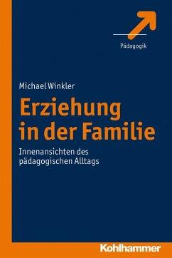 Erziehung in der Familie (eBook, ePUB) - Winkler, Michael