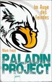 Im Auge des Feindes / Paladin Project Bd.2 (Mängelexemplar)