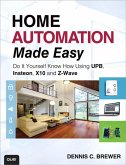 Home Automation Made Easy (eBook, PDF)