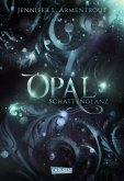Opal. Schattenglanz / Obsidian Bd.3 (eBook, ePUB)