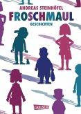 Froschmaul - Geschichten (eBook, ePUB)