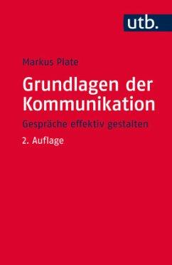 Grundlagen der Kommunikation - Plate, Markus