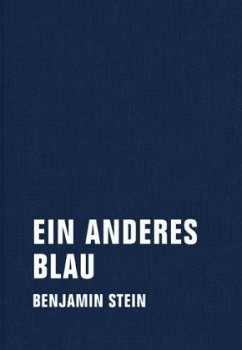 Ein anderes Blau - Stein, Benjamin
