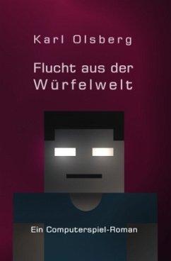 Flucht aus der Würfelwelt - Olsberg, Karl
